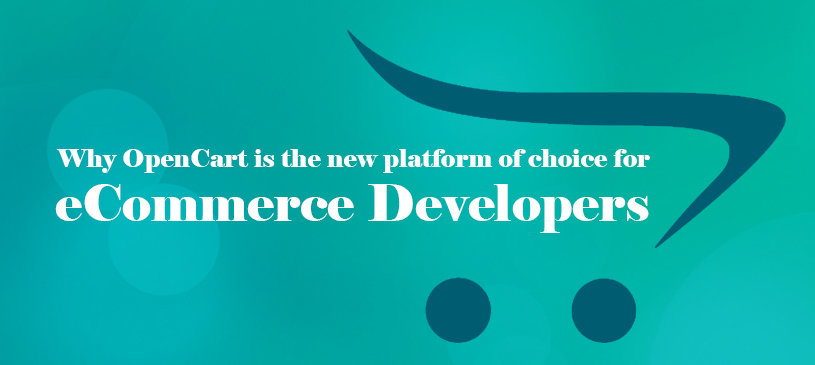 Why OpenCart is the new platform of choice for e-commerce developers