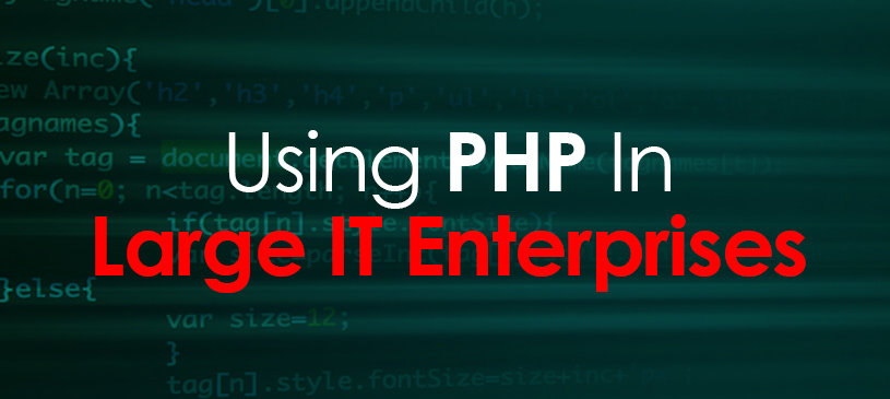 Using PHP In Large IT Enterprises