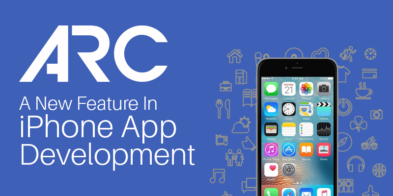 ARC: A New Feature In iPhone App Development