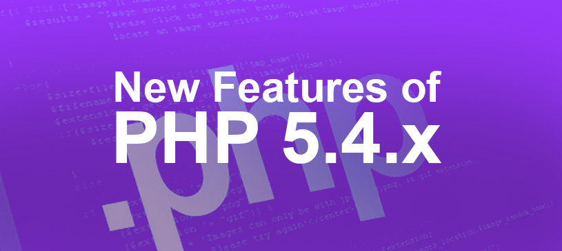 New Features Of PHP 5.4.x
