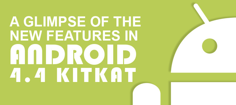 A glimpse of the new features in Android 4.4 KitKat