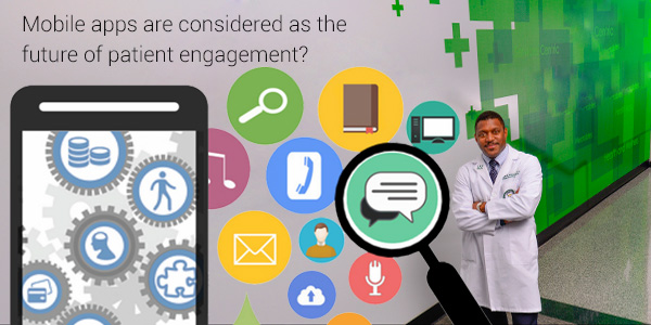 Why Mobile Apps Are Considered As The Future Of Patient Engagement?
