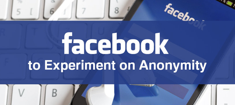 Facebook to Experiment on Anonymity