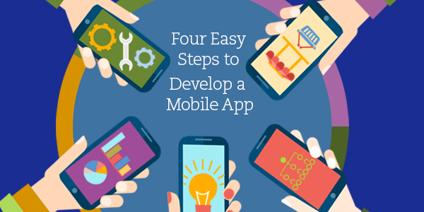 Four Easy Steps to Develop a Mobile App