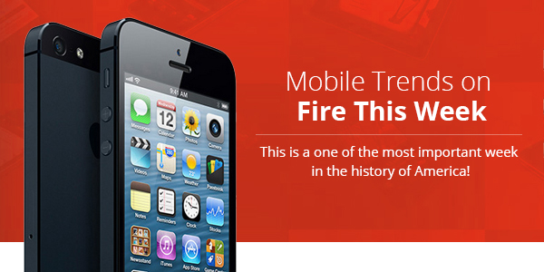 Mobile Trends on Fire This Week