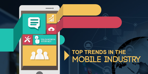 Top Trends In The Mobile Industry