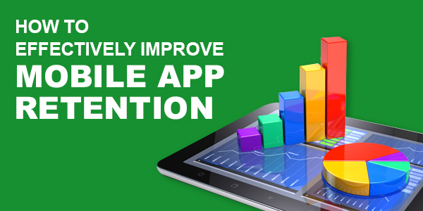 How To Effectively Improve Mobile App Retention