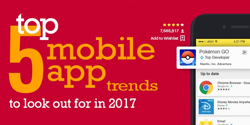 Top 5 Mobile App Trends To Look Out For In 2017