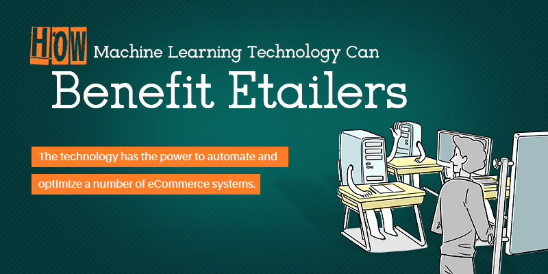 How Machine Learning Technology Can Benefit Etailers?