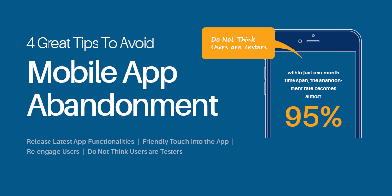 4 Great Tips To Avoid Mobile App Abandonment