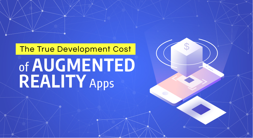The True Development Cost Of Augmented Reality Apps